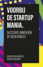 Hoog tijd om de startup mania achter ons te laten