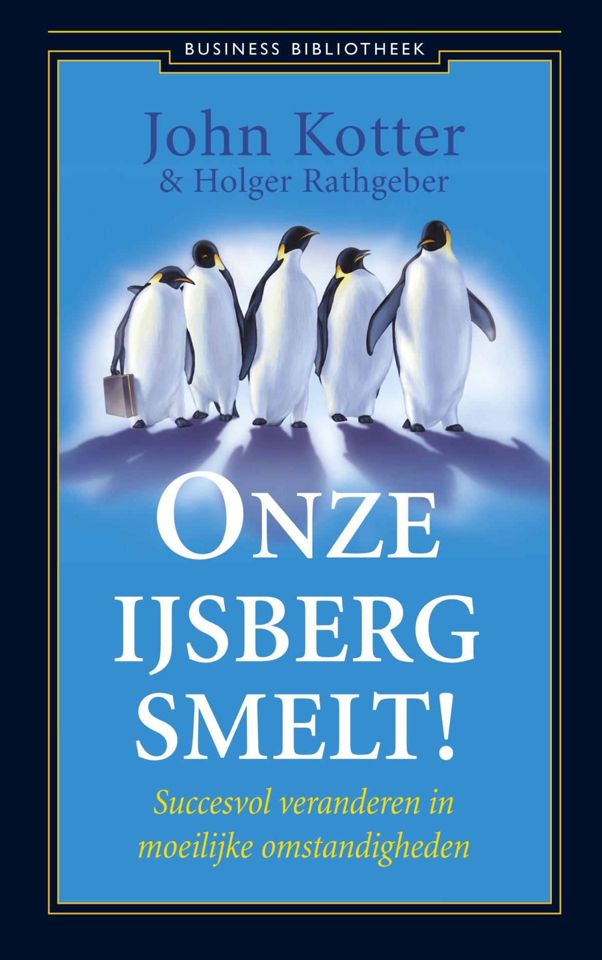 Onze ijsberg smelt! - Holger RathgeberJohn Kotter