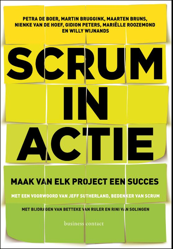 Scrum in actie - Petra de BoerMartin BrugginkMaarten BrunsNienke van de HoefGidion PetersMariëlle RoozemondWilly Wijnands