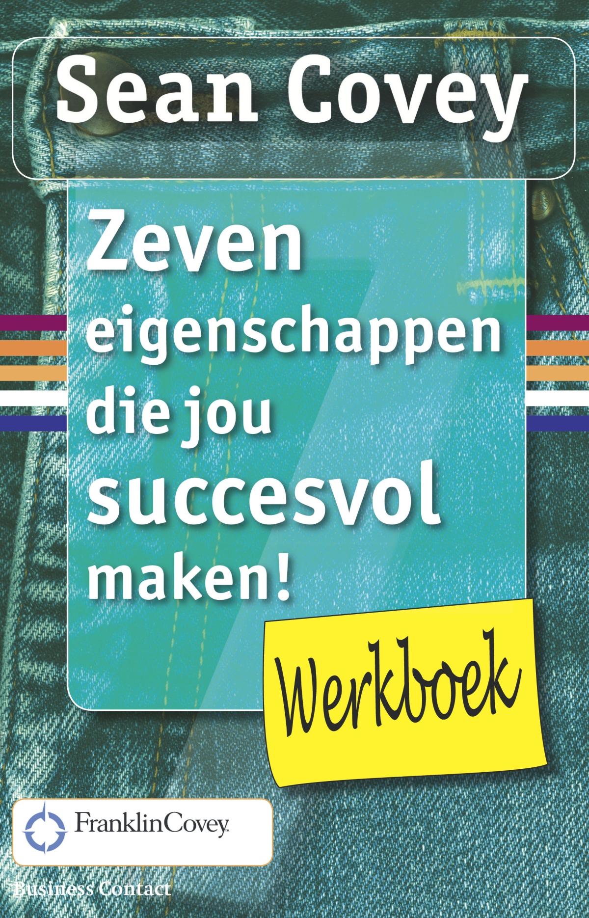 Zeven eigenschappen die jou succesvol maken! Werkboek