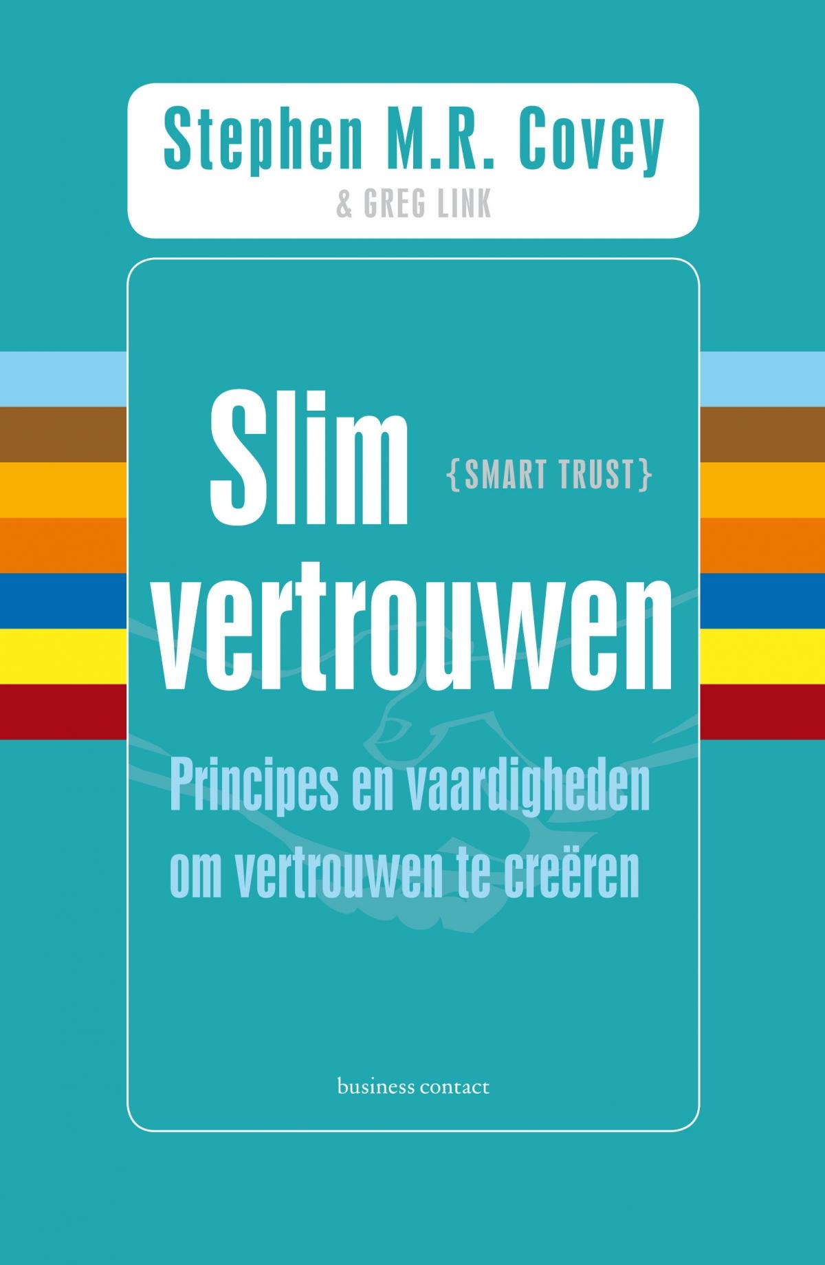 Slim vertrouwen - Stephen M.R. CoveyGreg LinkRebecca R. Merrill