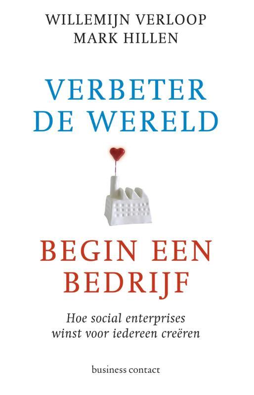 Verbeter de wereld, begin een bedrijf - Willemijn VerloopMark Hillen