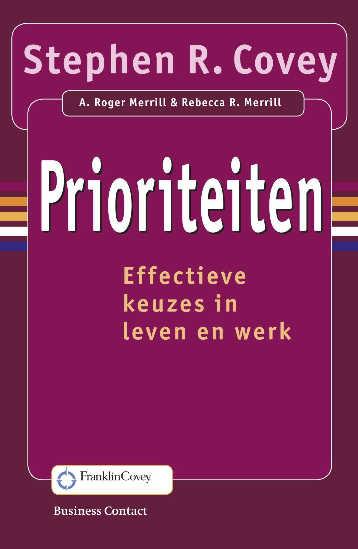 Prioriteiten - Stephen R. CoveyA. Roger MerrillRebecca R. Merrill