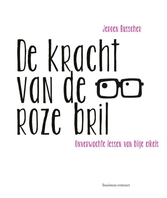 De kracht van de roze bril - Jeroen Busscher