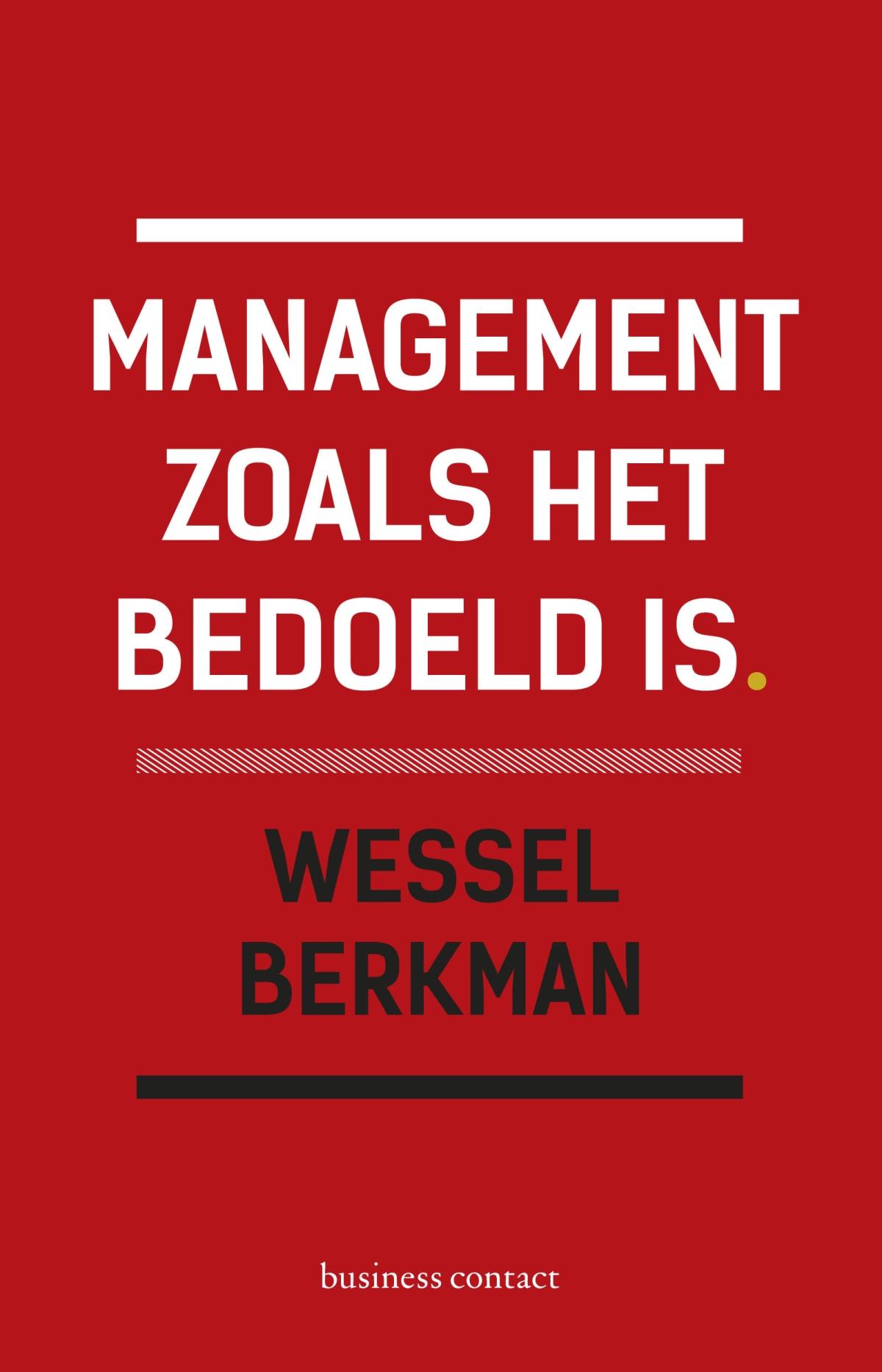 Management zoals het bedoeld is - Wessel Berkman