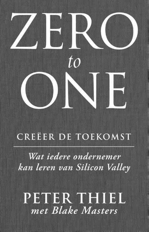 Zero to one: creeer de toekomst