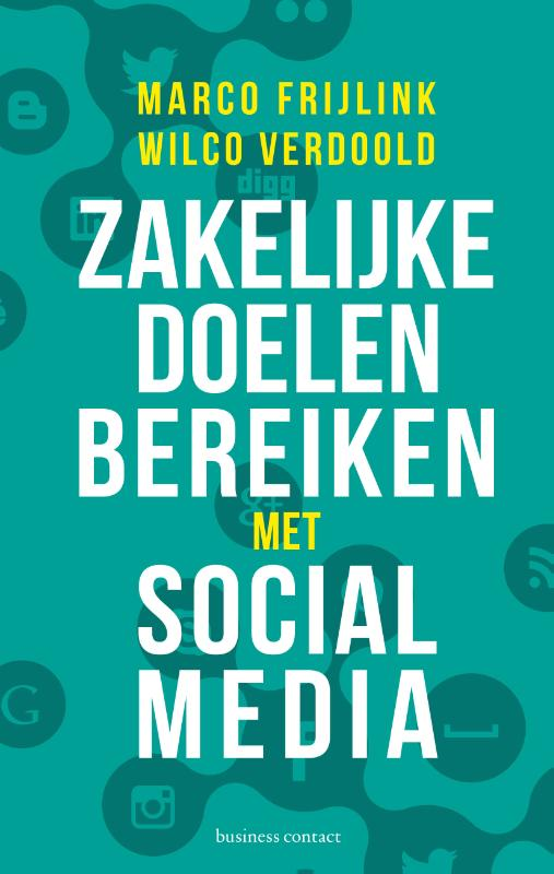 Zakelijke doelen bereiken met social media - Wilco VerdooldMarco Frijlink