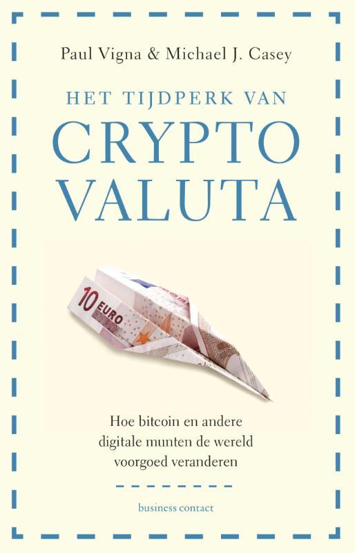 Het tijdperk van cryptovaluta - Michael CaseyPaul Vigna