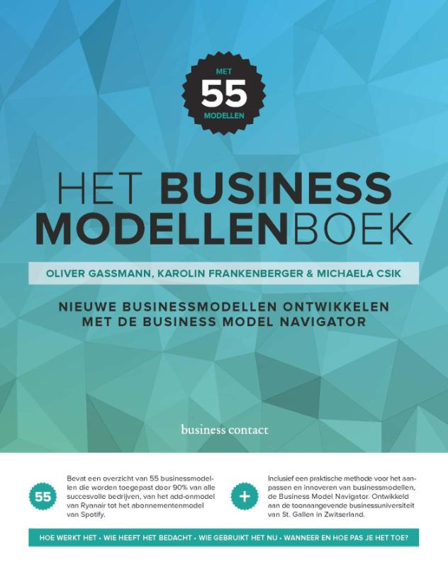 Het businessmodellenboek - Oliver GassmanKarolin FrankenbergerMichaela Csik