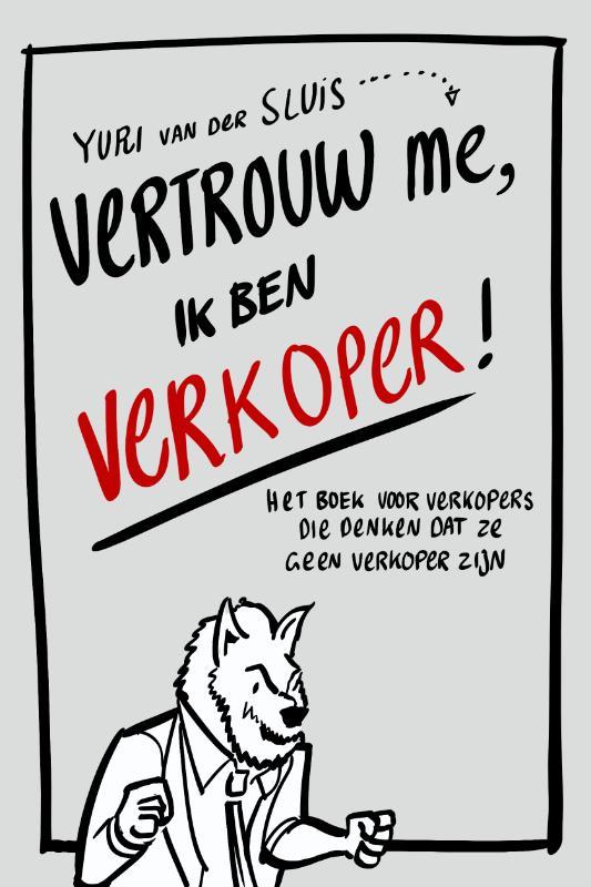 Vertrouw me, ik ben verkoper - Yuri van der Sluis