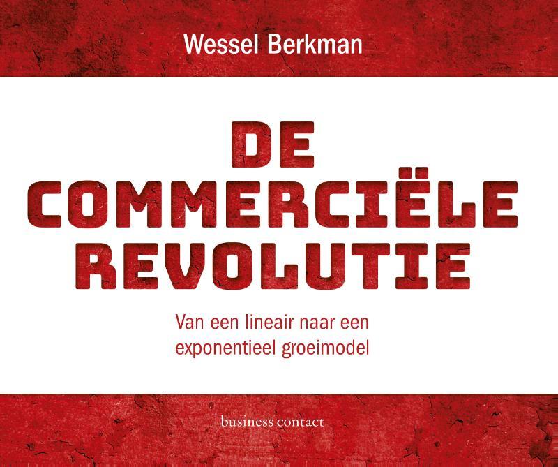 De commerciële revolutie - Wessel Berkman
