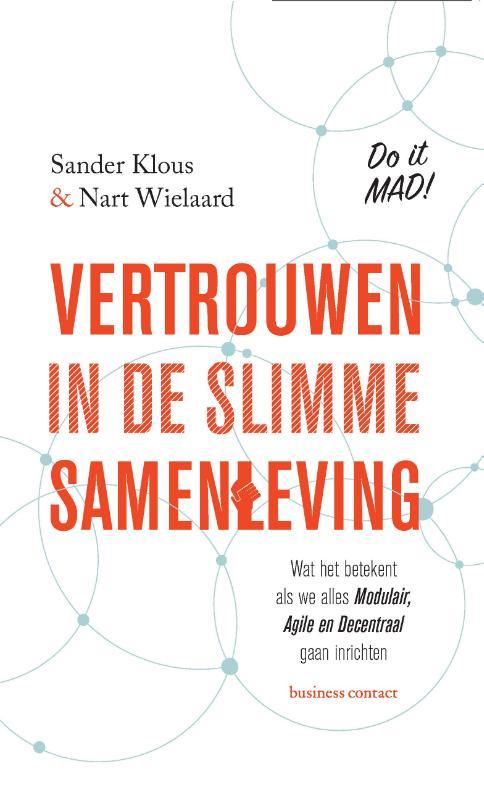 Vertrouwen in de slimme samenleving - Sander KlousNart Wielaard