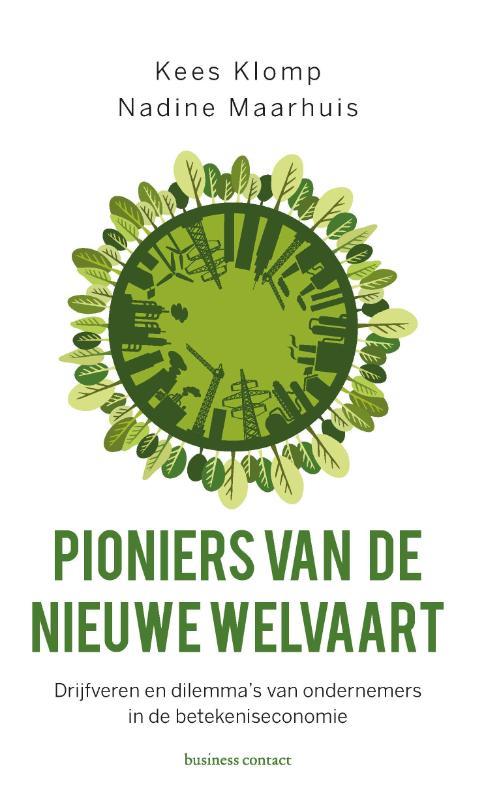 Pioniers van de nieuwe welvaart - Kees KlompNadine Maarhuis