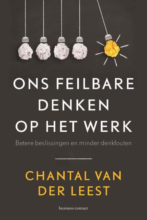 Ons feilbare denken op het werk - Chantal van der Leest