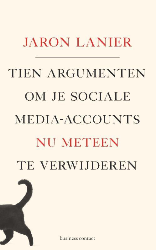 Tien argumenten om je sociale-media-accounts nu meteen te verwijderen - Jaron Lanier
