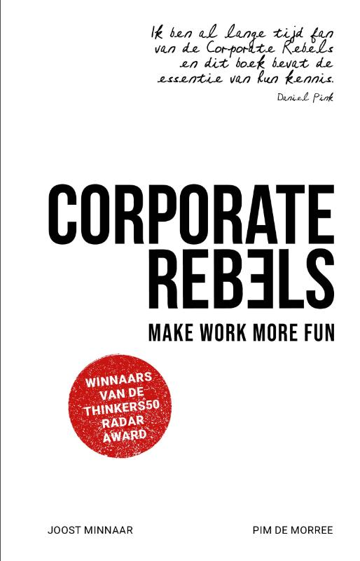 Corporate Rebels - Joost MinnaarPim de Morree