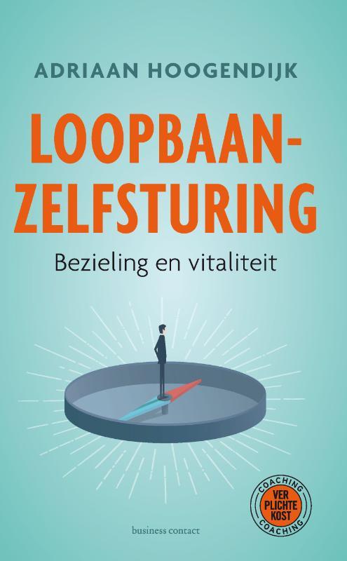 Loopbaanzelfsturing - Adriaan Hoogendijk