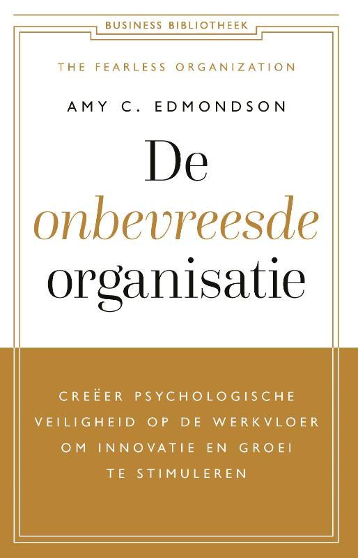 De onbevreesde organisatie - Amy C. Edmondson