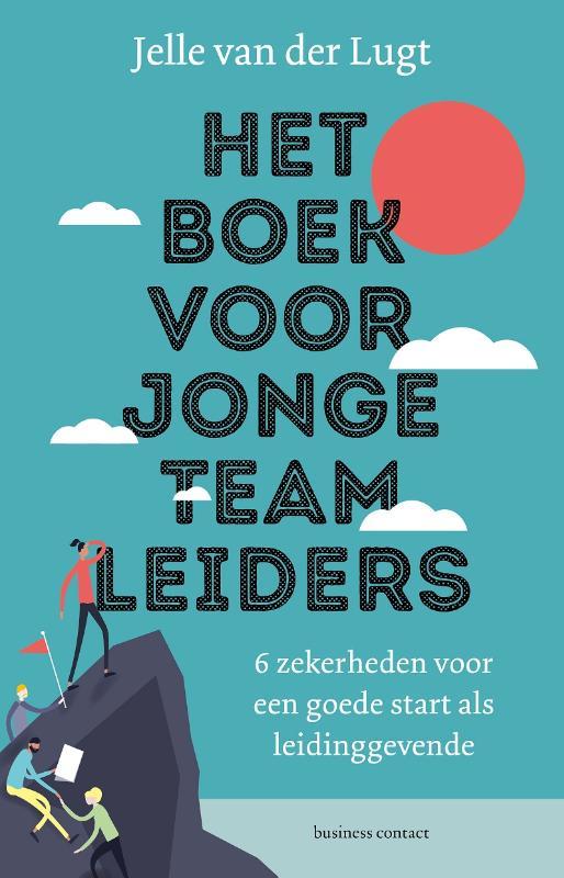 Het boek voor jonge teamleiders - Jelle van der Lugt