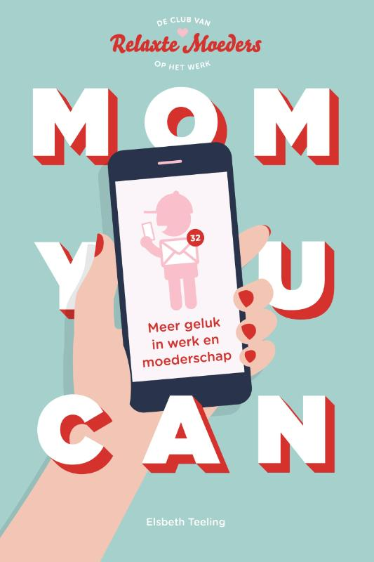 Mom You Can - Elsbeth Teeling