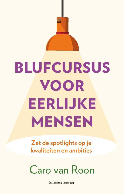 Blufcursus voor eerlijke mensen - Caro van Roon
