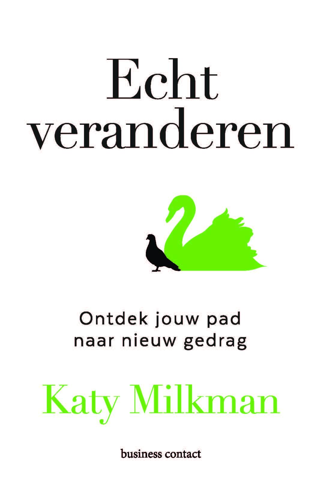 Echt veranderen - Katy Milkman