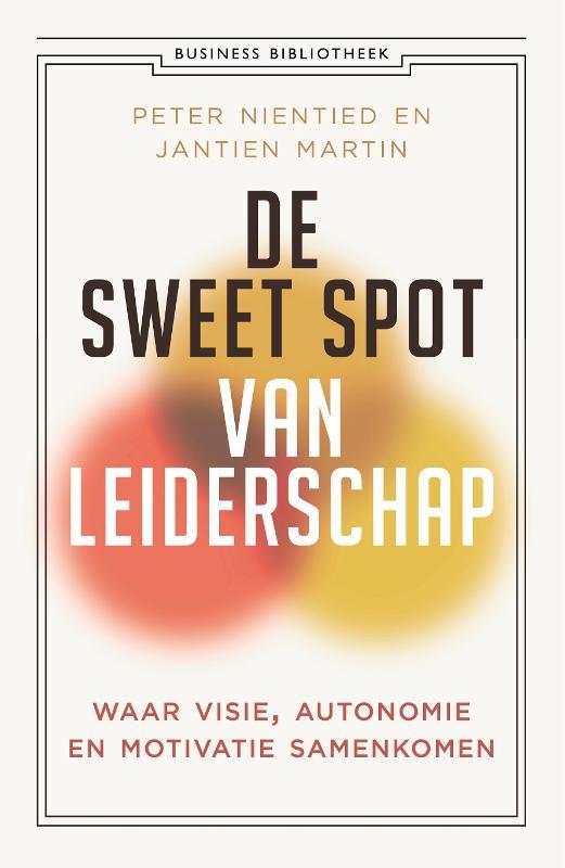 De sweet spot van leiderschap - Peter NientiedJantien Martin