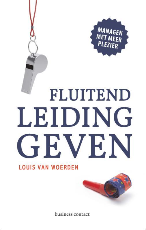 Fluitend leidinggeven - Louis van Woerden