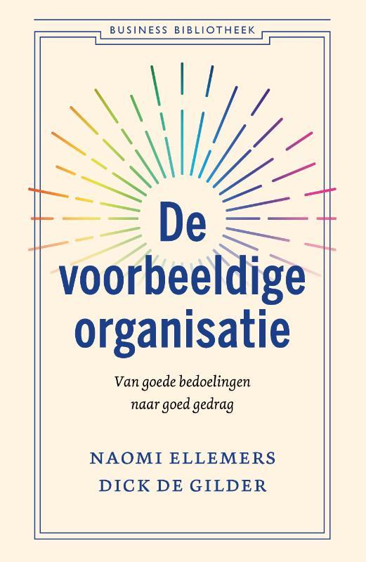 De voorbeeldige organisatie - Naomi EllemersDick de Gilder